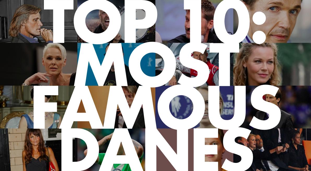 Top 10 famous danes