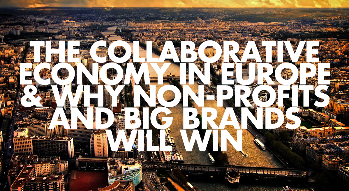 The collaborative economy in Europe & why non-profits and big brands will win